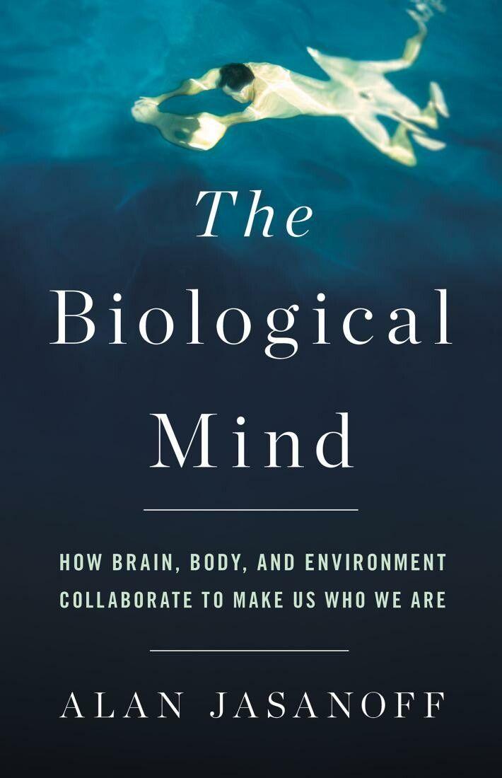 """Das Buch """"The Biological Mind"""" erforscht zwei gegensätzliche Betrachtungsweisen des Gehirns: eine, bei der unser Körper ..."""