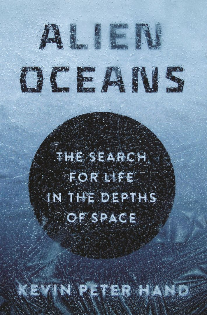 """""""Alien Oceans: The Search for Life in the Depths of Space"""", das neue Buch des NASA-Astrobiologen Kevin ..."""