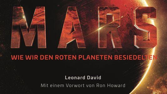 MARS – Wie wir den Roten Planeten besiedelten