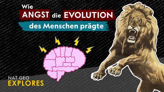 Wie Angst die Evolution des Menschen prägte
