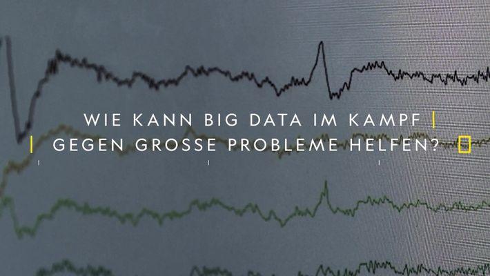 Wie kann Big Data im Kampf gegen grosse Probleme helfen?
