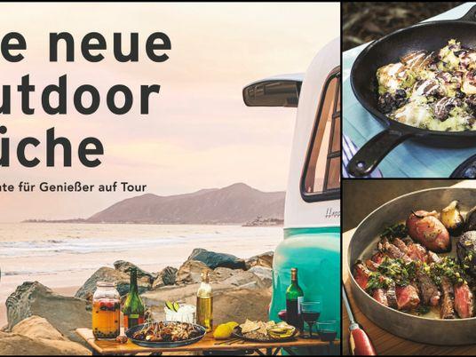 Die neue Outdoorküche – 90 Gerichte für Genießer auf Tour