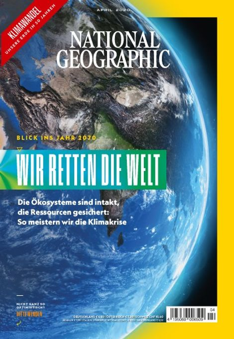 National Geographic-Magazin April 2020, Titelthema: Wir retten die Welt