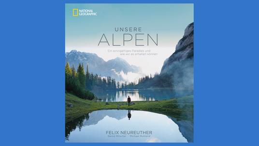 Felix Neureuther: Unsere Alpen – Reisebildband