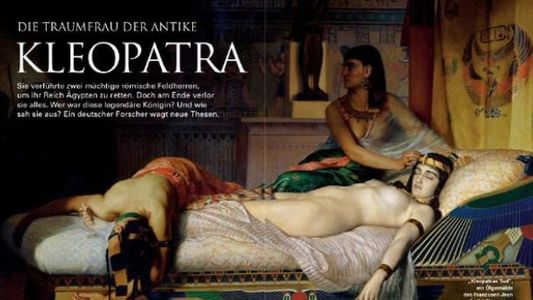 Die Traumfrau der Antike: Kleopatra