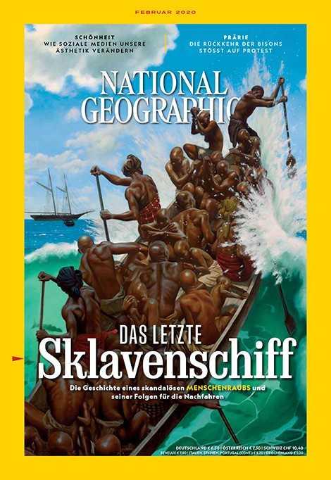National Geographic-Magazin Februar 2020, Titelthema: Das letzte Sklavenschiff