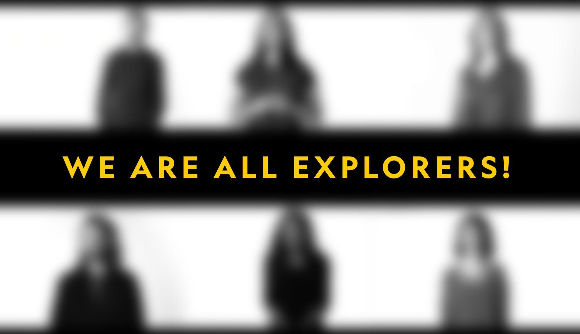 #weareallexplorers